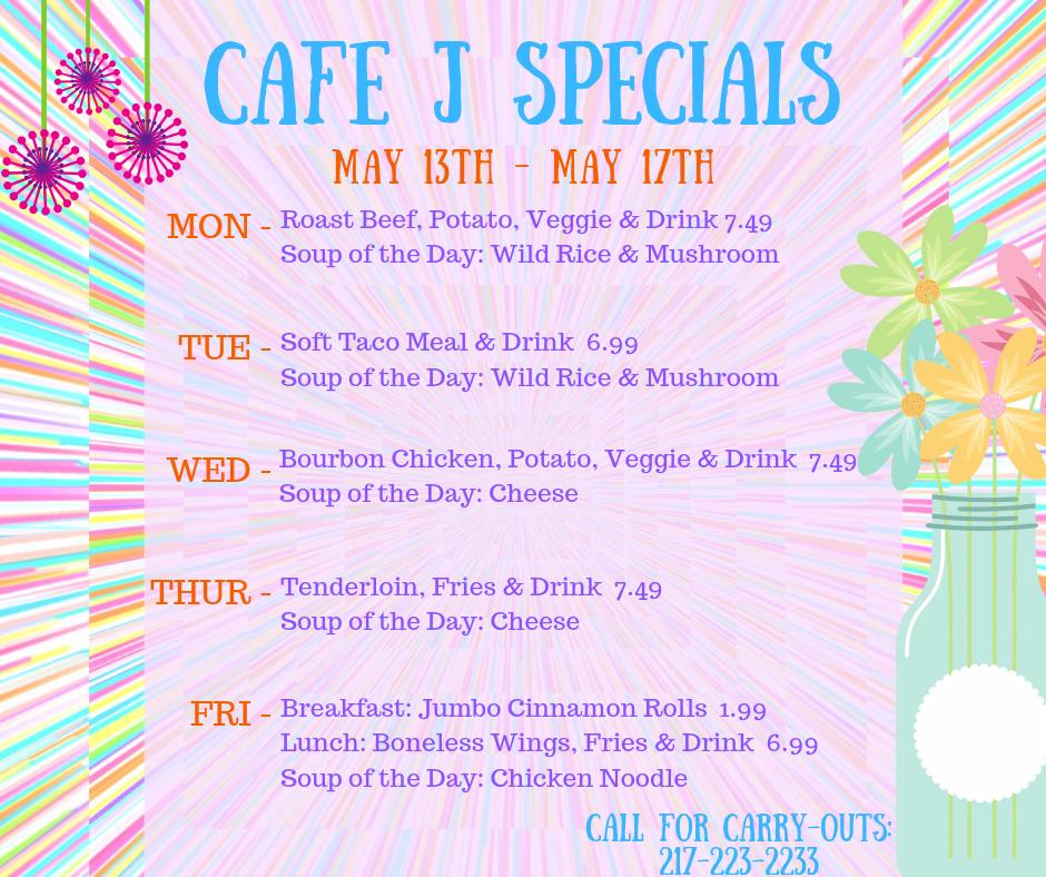 Cafe J Specials 5-13-19